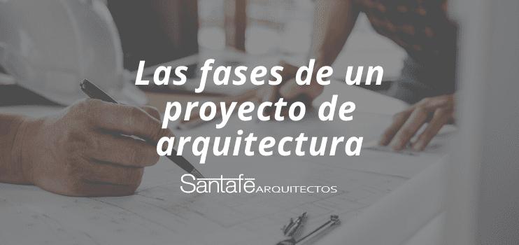 Fases de un proyecto de arquitectura